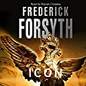 Icon Audiobook by Frederick Forsyth Narrated by Steven Crossley