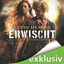 Erwischt (Die Chronik des Eisernen Druiden 5) Hörbuch von Kevin Hearne Gesprochen von: Stefan Kaminski