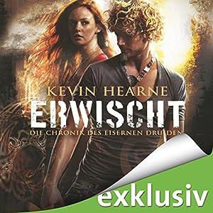 Erwischt (Die Chronik des Eisernen Druiden 5) Hörbuch