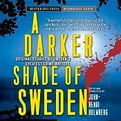 A Darker Shade of Sweden | [John-Henri Holmberg]