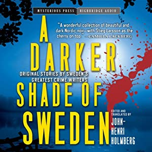 A Darker Shade of Sweden | [John-Henri Holmberg]