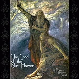 The Land of the Blue Flower Audiobook