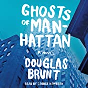 Ghosts of Manhattan: A Novel | [Douglas Brunt]