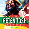 Steppin' Razor, the Life of Peter Tosh Audiobook by John Masouri Narrated by Cary Hite