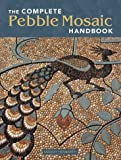 img - for The Complete Pebble Mosaic Handbook Hardcover - September 6, 2003 book / textbook / text book