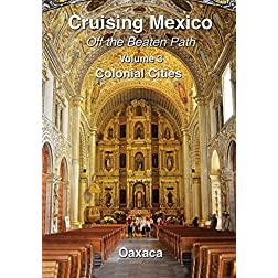 Cruising Mexico Off the Beaten Path - Volume 3