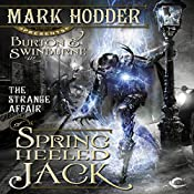 The Strange Affair of Spring Heeled Jack: Burton & Swinburne, Book 1 | Mark Hodder