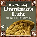 Damiano's Lute: Damiano, Book 2 Audiobook by R. A. MacAvoy Narrated by Nicholas Tecosky