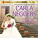 Wisconsin Wedding Audiobook by Carla Neggers Narrated by Tara Sands