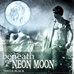 Beneath the Neon Moon | Theda Black