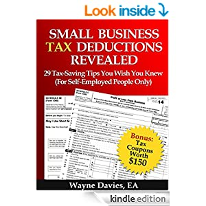 Amazon.com: Small Business Tax Deductions Revealed: 29 TaxSaving Tips You Wish You Knew For