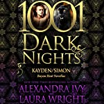 Kayden/Simon: Bayou Heat Novellas - 1001 Dark Nights | Alexandra Ivy,Laura Wright