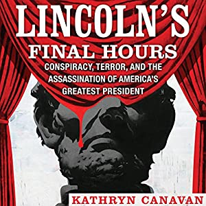 Lincoln's Final Hours Audiobook