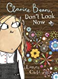 Lauren Child Clarice Bean, Don't Look Now (Clarice Bean (Prebound))