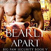 Bearly Apart: Big Paw Security, Book 5   Becca Fanning