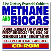 21st Century Essential Guide to Methane and Biogas: Landfill Methane and Manure for Energy, AgStar Program, Recovery and Mitigation, Greenhouse Gas ... Biofuels, Bioenergy, and Biobased Products