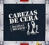 Hecho En Mexico by CABEZAS DE CERA