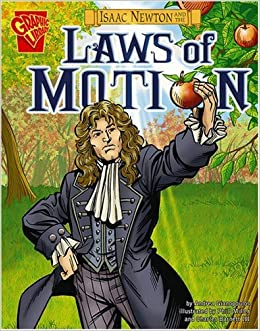 Cool Looking Graphic Novel for learning about Isaac Newton and his laws of Physics. CC Cycle 2 Weeks 16-18
