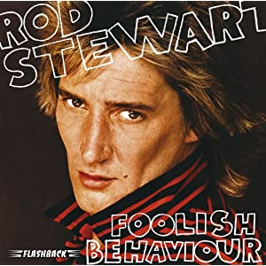 Rod Stewart Foolish Behaviour lyrics