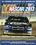 img - for The Official Nascar 2013 Preview and Press Guide: All Official Statistics and Schedules book / textbook / text book