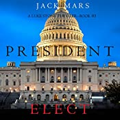 President Elect: A Luke Stone Thriller, Book 5 | Jack Mars