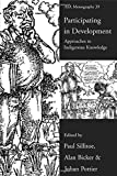 img - for Participating in Development: Approaches to Indigenous Knowledge (ASA Monographs) book / textbook / text book