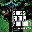 The Swiss Family Robinson (       UNABRIDGED) by Johann David Wyss Narrated by Frederick Davidson