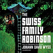 The Swiss Family Robinson | [Johann David Wyss]