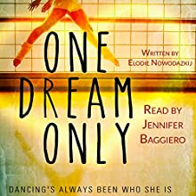 One Dream Only: One, Two, Three, Book 1 (       UNABRIDGED) by Elodie Nowodazkij Narrated by Jennifer Baggiero
