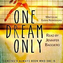 One Dream Only: One, Two, Three, Book 1 (       UNABRIDGED) by Elodie Nowodazkij Narrated by Jennifer Baggiero