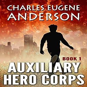 Auxiliary Hero Corps 1 Audiobook