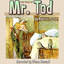 The Tale of Mr. Tod (       UNABRIDGED) by Beatrix Potter Narrated by Glenn Hascall