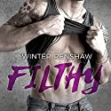 Filthy: Rixton Falls Series, Book 3 Audiobook by Winter Renshaw Narrated by Lidia Dornet, Roger Wayne