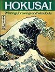 Hokusai: Paintings, Drawings and Wood...