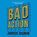 Bad Action: Billy Cunningham, Book 2 Audiobook by James Swain Narrated by Nick Podehl
