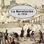 La revolución de 1830: El triunfo del liberalismo doctrinario en Francia [Revolution 1830: The Triumph of Doctrinaire Liberalism in France] |  Online Studio Productions