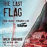 The Last Flag: Race the Dead, Book 1 | Wren Cavanagh