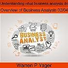 Understanding What Business Analysts Do Hörbuch von Warren Yager Gesprochen von: Warren Yager