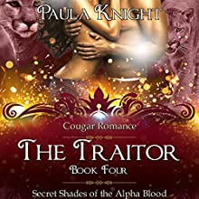 The Traitor: Secret Shades of the Alpha Blood, Book 4 Audiobook by Paula Knight Narrated by Piper Fairweather