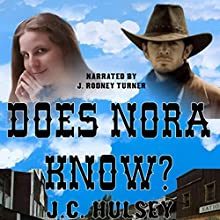 Does Nora Know? (       UNABRIDGED) by J.C. Hulsey Narrated by J. Rodney Turner
