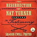 The Resurrection of Nat Turner, Part 2: The Testimony: A Novel Audiobook by Sharon Ewell Foster Narrated by John McLain