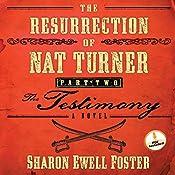 The Resurrection of Nat Turner, Part 2: The Testimony: A Novel   Sharon Ewell Foster
