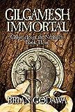 Gilgamesh Immortal (Chronicles of the Nephilim Book 3) (English Edition)