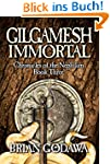 Gilgamesh Immortal (Chronicles of the...
