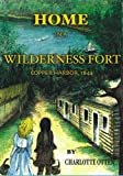Home in a Wilderness Fort: Copper Harbor, 1844
