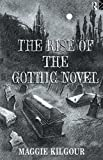 img - for The Rise of the Gothic Novel by Kilgour, Maggie (1995) Paperback book / textbook / text book