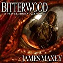 Bitterwood: Dragon Age, Book 1 (       UNABRIDGED) by James Maxey Narrated by Dave Thompson