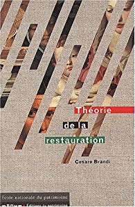 Th�orie de la restauration par Cesare Brandi