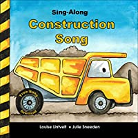(FREE on 3/9) Kids Book: Sing-along Construction Song by Louise Lintvelt - http://eBooksHabit.com