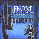 echange, troc Bérénice Geoffroy-Schneiter - Ekomi, le messager des esprits